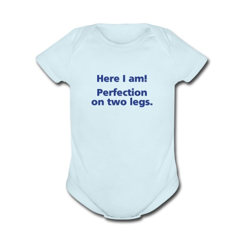 BABY BOY: Perfection on two legs - Organic Short Sleeve Baby Bodysuit