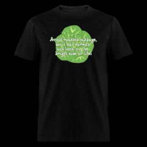 Avoid Roasted Cabbage (Unisex) - Men's T-Shirt