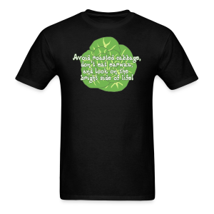 Avoid Roasted Cabbage (Unisex) - Men's T-Shirt
