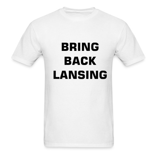Bring Back Lansing I - Men's T-Shirt