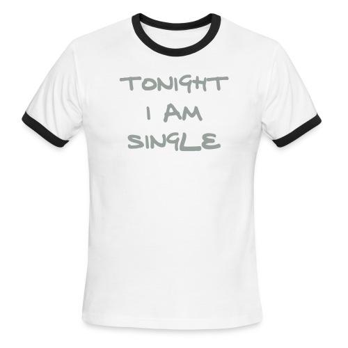 Single. - Men's Ringer T-Shirt