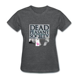DEAD PEASANT SOCIETY - Women's T-Shirt