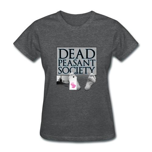 DEAD PEASANT SOCIETY - Women's T-Shirt