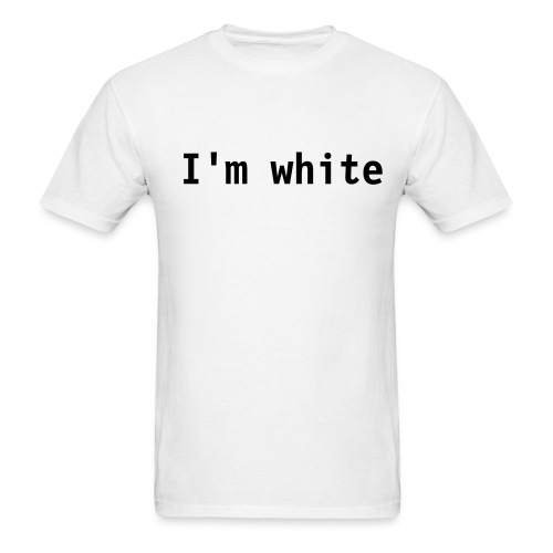 I'm white men's tee - Men's T-Shirt