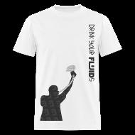 T-Shirts ~ Men's T-Shirt ~ Drink Your Fluids Tee