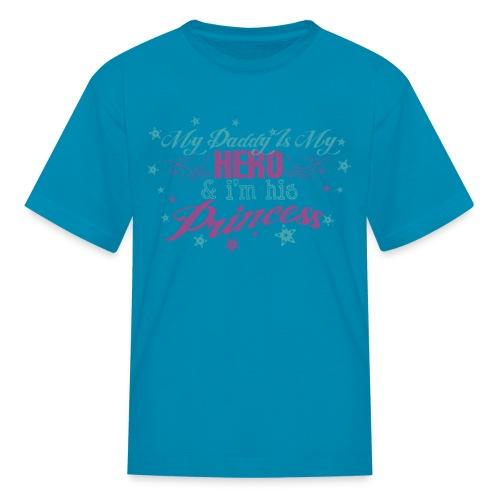 Daddy Is My Hero - Kids' T-Shirt