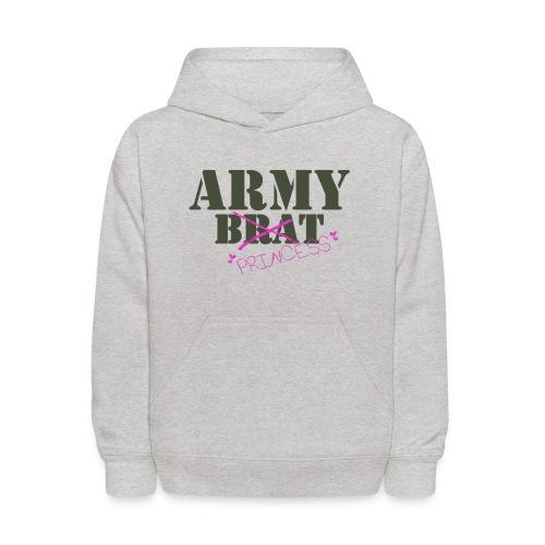 What!?  Me Brat?  You Mean Army Princess! - Kids' Hoodie