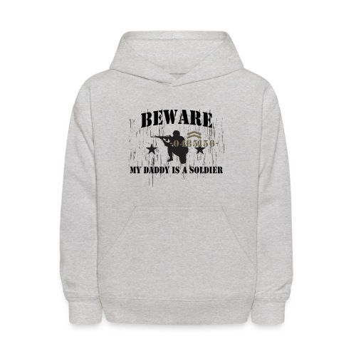 Beware My Daddy Is A Soldier - Kids' Hoodie