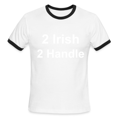 2 Irish 2 Handle Tee - Men's Ringer T-Shirt