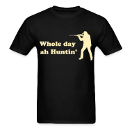 T-Shirts ~ Men's T-Shirt ~ Whole day ah Huntin' - IZATRINI.com