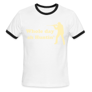 T-Shirts ~ Men's Ringer T-Shirt ~ Whole day ah Huntin' - IZATRINI.com