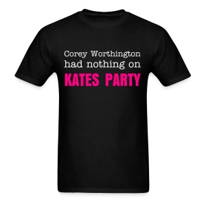 I went to Kates Party - Men's T-Shirt