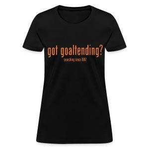 got goaltending? - Women's T-Shirt