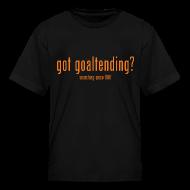 Kids' Shirts ~ Kids' T-Shirt ~ got goaltending?