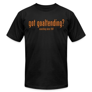 got goaltending? - Men's T-Shirt by American Apparel