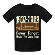 Kids' Shirts ~ Kids' T-Shirt ~ Never Forget