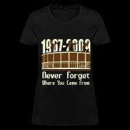 T-Shirts ~ Women's T-Shirt ~ Never Forget