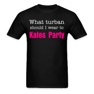 T-Shirts ~ Men's T-Shirt ~ What turban should I wear to Kates Party?