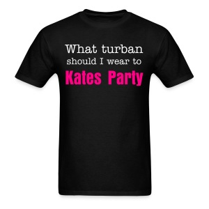 What turban should I wear to Kates Party? - Men's T-Shirt