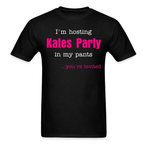 I'm hosting Kates Party in my pants...and you're invited - Men's T-Shirt