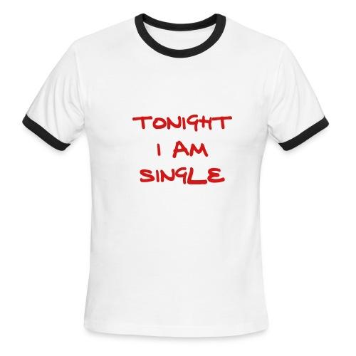 Tonite I Am Single - Men's Ringer T-Shirt