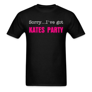Sorry...I've got Kates Party - Men's T-Shirt