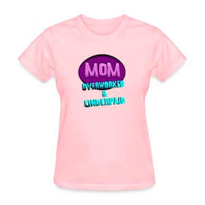 WUBT 'Mom, Overworked And Overpaid 2010--DIGITAL DIRECT' Women's Standard Tee, Pink - Women's T-Shirt