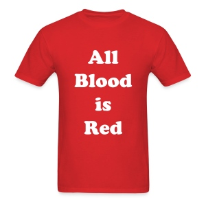 All Blood is Red: Protesting the Ban Of Gay Blood Donors - Men's T-Shirt