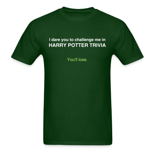 I dare you to challenge me in HARRY POTTER TRIVIA - You'll lose. T-shirt - Men's T-Shirt
