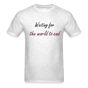 Funny T-Shirts World to End Shirts Funny - Men's T-Shirt