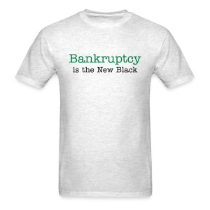 Funny T-Shirt Bankruptcy is the New Black - Men's T-Shirt