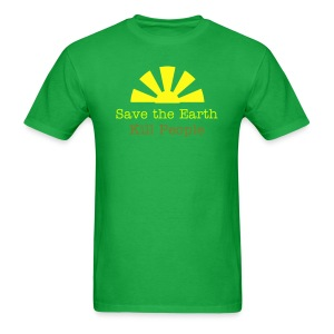 Save the Earth Kill People Funny T-Shirt - Men's T-Shirt