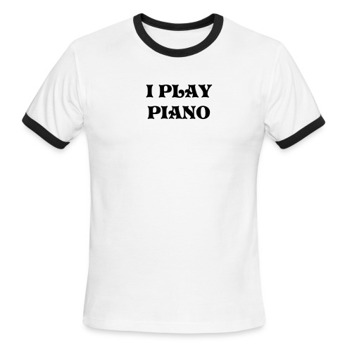 I play piano - Men's Ringer T-Shirt
