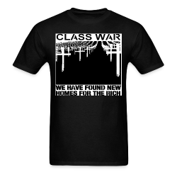 Class war - we have found new homes for the rich Working class - Class war - Class struggle - Proletarian - Proletariat - Syndicalism - Work - Labor union - Strike - Unionism - Self-management - CNT