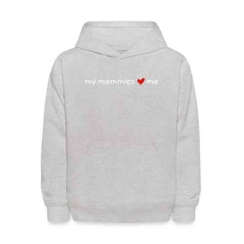 my mommies love me - kids' hoodie - Kids' Hoodie