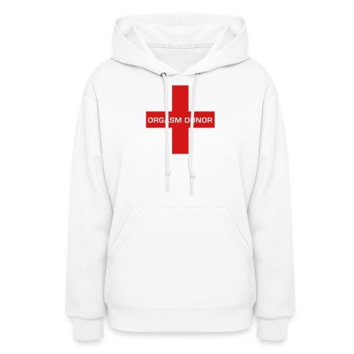 Orgasm Donor - Hooded Sweatshirt - Women's Hoodie
