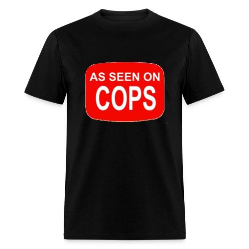 As Seen On Cops - Men's T-Shirt