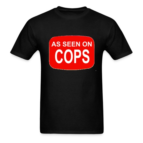 As Seen On Cops - Men's T-Shirt