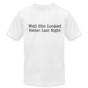 Mens She Looked Good Last Night - Men's Fine Jersey T-Shirt