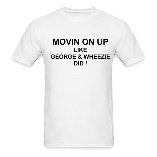 MOVIN ON UP! - Men's T-Shirt