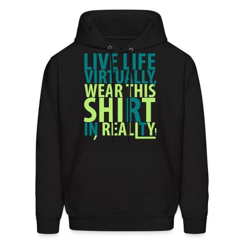 Live Life Virtually Hoodie for Men - Men's Hoodie