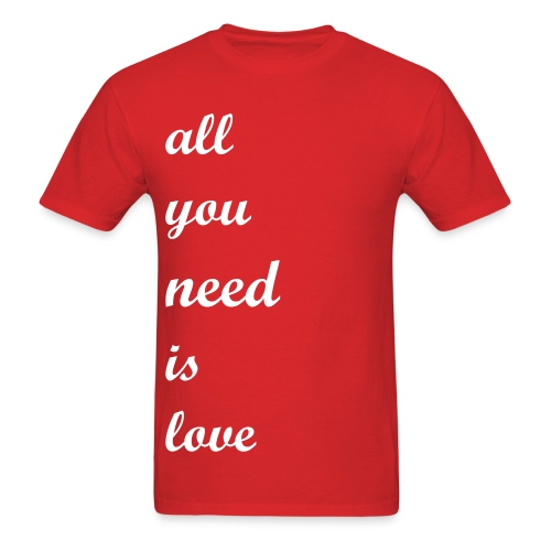 All You Need Is Love Tee - Men's T-Shirt