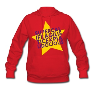 SUPERCALIFRAGILISTICEXPIALIDOCIOUS Hoodie for Women - Women's Hoodie