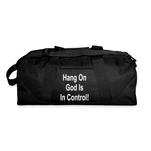 Hang on God is in control - Duffel Bag