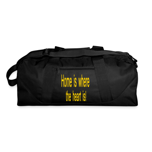 Home is where the heart is - Duffel Bag