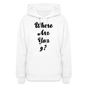 Where Are you 9? - Women's Hoodie