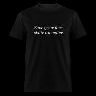 T-Shirts ~ Men's T-Shirt ~ Save Your Face...