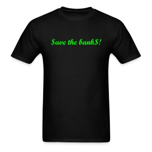 Funny Tees save the banks shirt - Men's T-Shirt