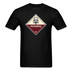 Psychotic - Men's T-Shirt