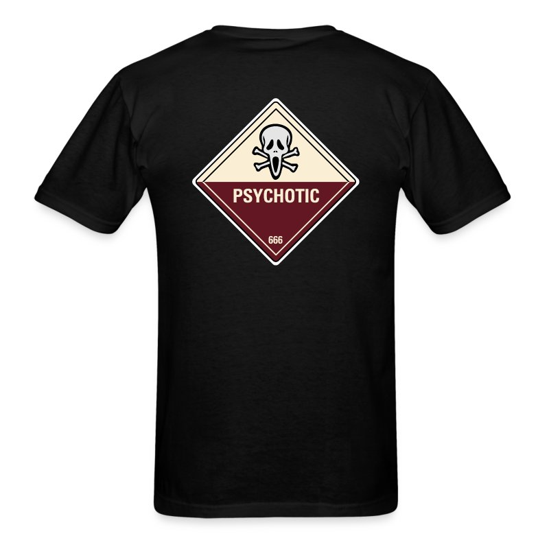 Psychotic (Back) - Men's T-Shirt
